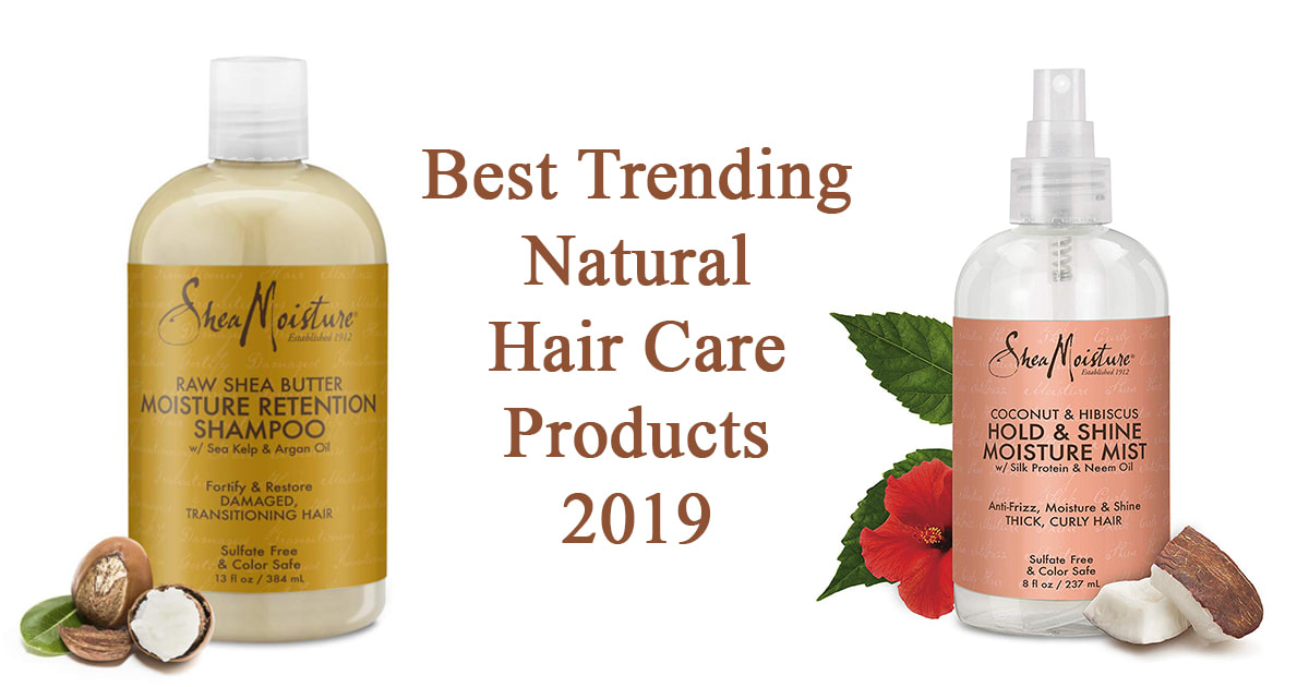 Best Natural Hair Care Products 2019 Best Cosmetic Products Uk